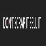 DON'T SCRAP IT SELL IT